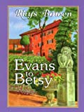 Evans to Betsy: A Constable Evans Mystery (078624903X) by Bowen, Rhys