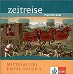 Zeitreise. Mittelalter / Fr�he Neuzei...