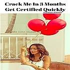 Crack Me in 3 Months: Get Certified Quickly Hörbuch von Katheryn Waverly Gesprochen von: sangita chauhan