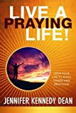Live a Praying Life: Open Your Life to Gods Power and Provision