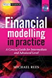 Financial Modelling in Practice: A Concise Guide for Intermediate and Advanced Level (The Wiley Finance Series)