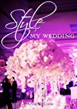 Style My Wedding- Stunning Wedding Decoration Ideas