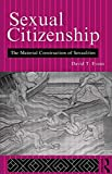 Sexual Citizenship: The Material Construction of Sexualities (0415058007) by Evans, David