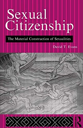 Sexual Citizenship: The Material Construction of Sexualities