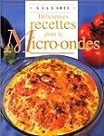 D�licieuses recettes pour le micro-ondes