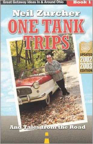 One Tank Trips: Great Getaways in & Around Ohio, and Tales from the Road