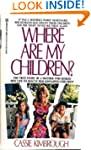 Where Are My Children? The True Story...