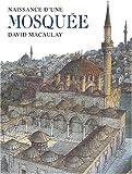 echange, troc David Macaulay - Naissance d'une mosquée
