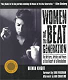 Women of the Beat Generation: The Writers, Artists and Muses at the Heart of a Revolution (1567312969) by Brenda Knight