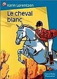 echange, troc Karin Lorentzen - Le Cheval blanc