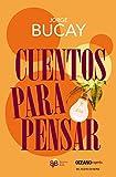 Cuentos para pensar (Biblioteca jorge bucay) (Spanish Edition)