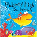 Fidgety Fish and Friends