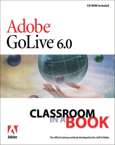Adobe(R) GoLive(R) 6.0 Classroom in a Book, Adobe Creative Team