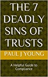 The 7 Deadly Sins of Trusts: A Helpful Guide to Compliance