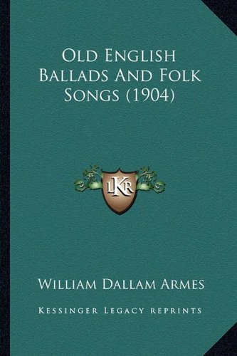 Old English Ballads and Folk Songs (1904)