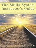 The Skills System Instructors Guide: An Emotion-Regulation Skills Curriculum for all Learning Abilities