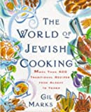The World Of Jewish Cooking: More Than 400 Delectable Recipes from Jewish Communities