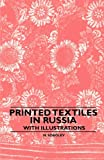img - for Printed Textiles In Russia - With Illustrations book / textbook / text book