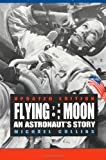 Flying to the Moon: An Astronaut's Story (0374423563) by Collins, Michael