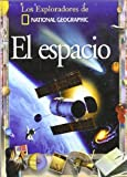 El Espacio/Space (Coleccion Exploradores) (Exploradores de National Geographic) (Spanish Edition)