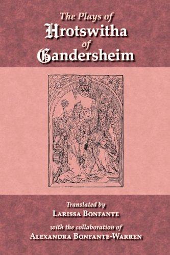 The Plays of Hrotswitha of Gandersheim
