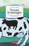 Pensare in immagini. E altre testimonianze della mia vita di autistica (8879468642) by Temple Grandin