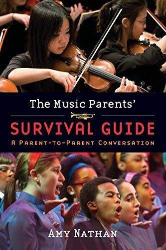 The Music Parents' Survival Guide: A Parent-to-Parent Conversation