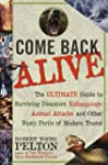 Come Back Alive: The Ultimate Guide t...