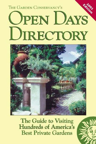 The Garden Conservancy'S Open Days Directory: The Guide To Visiting Hundreds Of America'S Best Private Gardens, 2001 Edition