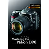 Mastering the Nikon D90by Darrell Young