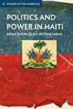 img - for Politics and Power in Haiti (Studies of the Americas) book / textbook / text book