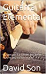 Guitarra Elemental: Guitarra en 9 inf...