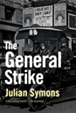 Julian Symons General Strike: A Historical Portrait (Non Fiction)