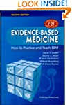 Evidence-Based Medicine: How to Pract...