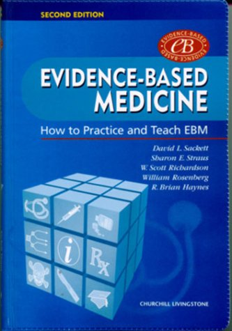 Evidence-Based Medicine: How to Practice and Teach EBM, 2e (Straus, Evidence-Based Medicine)
