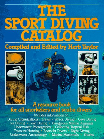 The Sport Diving Catalog: A Resource Book for All Snorkelers and Scuba Divers, Herb Taylor