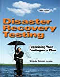 Philip Jan Rothstein Disaster Recovery Testing: Exercising Your Contingency Plan