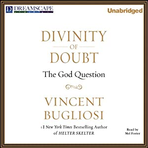 Divinity of Doubt: The God Question | [Vincent Bugliosi]