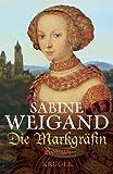 Die Markgräfin - Sabine Weigand