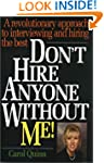 Don't Hire Anyone Without Me!: A Revo...