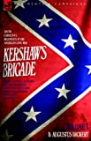 img - for Kershaw's Brigade - volume 1 - South Carolina's Regiments in the American Civil War - Manassas, Seven Pines, Sharpsburg (Antietam), Fredricksburg, ... Chattanooga, Fort Sanders & Bean Station. book / textbook / text book