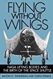 Flying Without Wings (Smithsonian History of Aviation and Spaceflight)