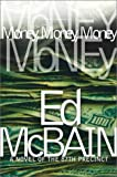 Money, Money, Money: A Novel of the 87th Precinct (87th Precinct Mysteries)