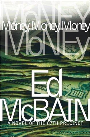 Money, Money, Money : A Novel of the 87th Precinct, Ed McBain