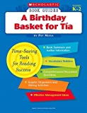 A Birthday Basket for Tia (Scholastic Book Guides, Grades K-2) (0439571294) by Pat Mora