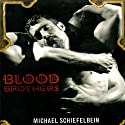 Blood Brothers Audiobook by Michael Schiefelbein Narrated by Rex Lobo