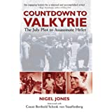 Countdown to Valkyrie: The July Plot to Assassinate Hitlerby Count Stauffenberg