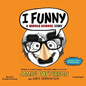 I Funny: A Middle School Story | [James Patterson, Chris Grabenstein]