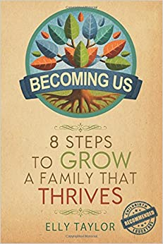 becoming us 8 steps to grow a family that thrives elly taylor 8 steps to us energy security 231x346