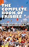The Complete Book of Frisbee: The History of the Sport & the First Official Price Guide